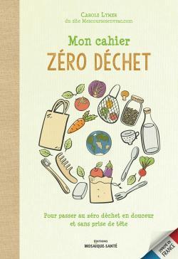 cahier zero déchet - livre - Carole Lymer